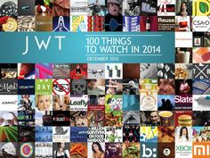 Must read: 100 Things to Watch in 2014 - JWT
