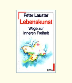 "Peter Lauster ""Lebenskunst"" Als eBook bei: http://peterlauster.de/ebooks.php"