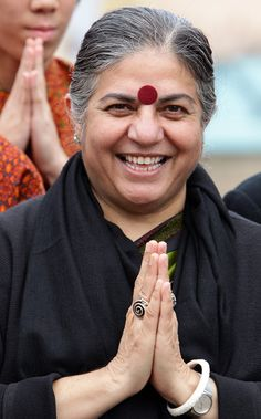 Vandana Shiva, India - Environmental Activist.  There is no stability in our current economic models.  This is the time to redefine 'economy' and put at its center the HAPPINESS and well-being of people and of the earth