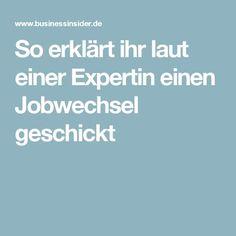 So erklärt ihr laut einer Expertin einen Jobwechsel geschickt
