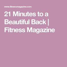 21 Minutes to a Beautiful Back | Fitness Magazine
