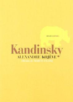 Kandinsky / Alexandre Kojève ; edición de Marco Filoni ; traducción, Yago Barja de Quiroga