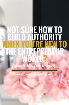 Not sure how to build authority when you're new to the entrepreneur world?Listen to this training. — Mindset & Visibility Strategist|Menellia Valcent