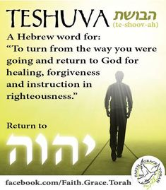 "Teshuva A Hebrew word for: ""To turn from the way you were going and return to God for healing, forgiveness, and instruction in righteousness.""(Teshuva es una palabra hebrea que significa:""Darte la vuelta de donde estas yendo y volver a Dios para la curacion,perdon e instruccion en la justicia"".) Return to God YHVH & magnify God alone and be fed on divine wisdom.  (Regresa a Dios YHVH y engrandece solo a Dios y alimentate de la sabiduria divina.) www.magnificatmealmovement.com"