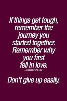 """""""If things get tough, remember the journey you started together. Remember why you first fell in love. Don't give up easily."""" ❤️ Almost all relationships go into a phase where things might get tough. And that's when it is so important to remember the journey you started together..."""