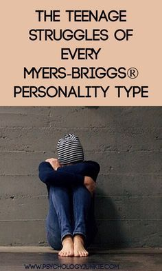 Find the unique teenage struggles of each Myers-Briggs® personality type! #MBTI #INFJ #INTJ #INFP #INTP #ENFP #ENTP #ISFP #ISTP #ISFJ #ISTJ