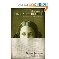 The Secret Holocaust Diaries: The Untold Story of Nonna Bannister (I am reading this right now, very powerful!)