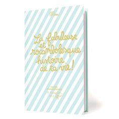 """La fabuleuse et rocambolesque histoire de ta vie !"" - Livres"