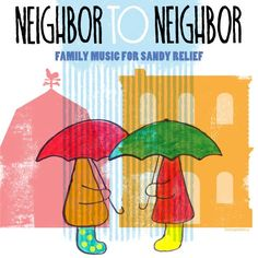 """Family Music Artists Unite for a """"Sandy"""" Cause: Neighbor to Neighbor Project"""