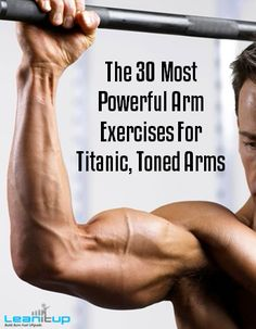 The 30 Most Powerful Arm Exercises For Titanic, Toned Arms
