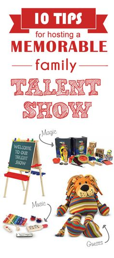 {10 tips for hosting a memorable family talent show} *Cute ideas