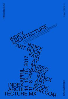Index Architecture, Index Art Book Fair Museo. Typo Poster, Typographic Poster, Poster Ads, Typography Layout, Lettering, Graphic Design Typography, Graphic Posters, Art Book Fair, Book Art