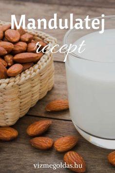 Egészséges receptek - Hogyan készítsünk mandulatejet házilag – sokkal finomabb és olcsóbb, mint a bolti Almond, Healthy Eating, My Favorite Things, Recipes, Food, Breakfast, Eating Healthy, Almond Joy, Eten