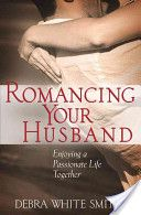 Romancing Your Husband by Debra White Smith