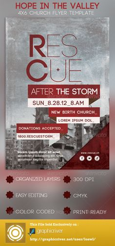 The Rescue After The Storm Church Flyer Template is sold exclusively on graphicriver, it can be used for your Charity Events, Sermons, Confrences, Youth Programs etc. In this package you'll find 1 Photoshop file. All text and graphics in the file are editable, color coded and simple to edit. The file also has 6 one-click color options. - $6.00