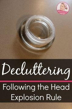 Decluttering Following the Head Explosion Rule at ASlobComesClean.com