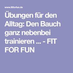 Übungen für den Alltag: Den Bauch ganz nebenbei trainieren ... - FIT FOR FUN