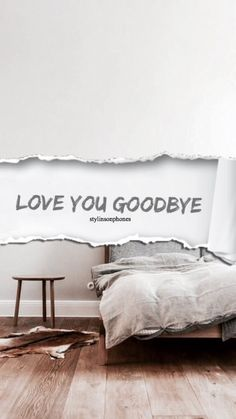 Love You Goodbye | @stylinsonphones