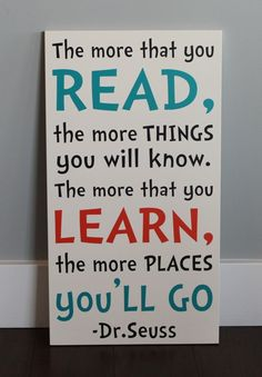 CUSTOM wood sign, The more that your read, the more things you will know. The more that you learn, the more places YOU'LL go. Suess CUSTOM wood sign The more that your read the by HeartfeltSigns Kids Reading, Reading Room, Classroom Reading Nook, Childrens Reading Corner, Preschool Reading Corner, Reading Quotes Kids, Reading Areas, Reading Fluency, Kindergarten Reading