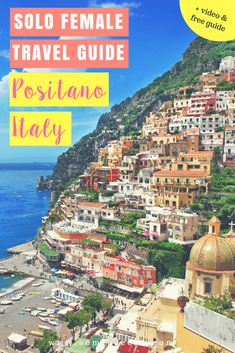 Female solo travel guide - Positano, Italy on the Amalfi Coast. Positano is possibly the most beautiful town in Italy! Located on the Amalfi Coast in southern Italy, it is perfect for women who travel solo. This is a guide for solo female travelers who want to experience the best of Positano.