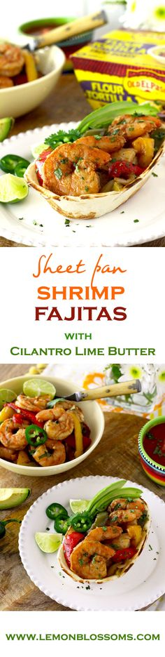 Spiced rubbed and marinated shrimp is oven roasted to perfection with onions and bell peppers and then smothered in a delicious cilantro lime butter. This Sheet Pan Shrimp Fajitas with Cilantro Lime Butter is quick, easy and incredibly flavorful! via @https://www.pinterest.com/lmnblossoms/