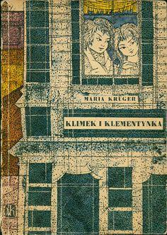 Klimek i Klementynka, Maria Krüger, Nasza Księgarnia, 1962, http://www.antykwariat.nepo.pl/klimek-i-klementynka-maria-kr%C4%82%C5%BAger-p-14553.html