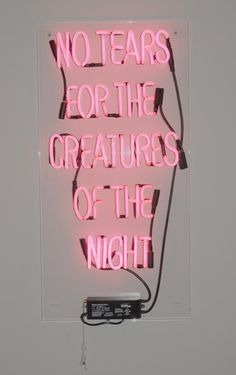 #neon no tears for the creatures of the night