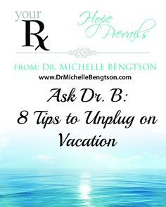 8 Tips To Unplug on Vacation by Dr. Michelle Bengtson #health #mentalhealth #HopePrevails #DrMichelleBengtson