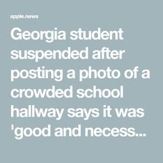 Georgia student suspended after posting a photo of a crowded school hallway says it was 'good and necessary trouble' School Hallways, Bless The Child, Heres To You, Strong Women, Blessed, World, The World, Warrior Women, Earth