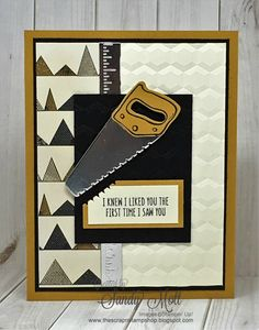 "I love all the little tools in the ""Nailed It"" stamp set. Today, I am showcasing the saw with this simple card.        I've used the ""Urban ..."
