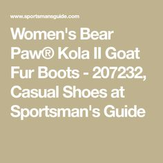 Women's Bear Paw® Kola II Goat Fur Boots - 207232, Casual Shoes at Sportsman's Guide