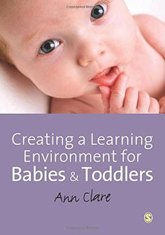 Creating a Learning Environment for Babies and Toddlers by Ann Clare http://www.amazon.co.uk/dp/0857027697/ref=cm_sw_r_pi_dp_24EVvb1NPZZ3W