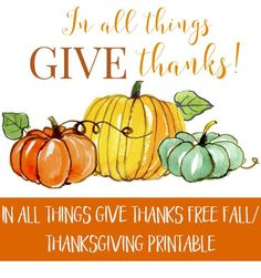 In all Things give thanks free fall/ thanksgiving printable.  Motivation Quote Free Printable. Free printable Inspirational.