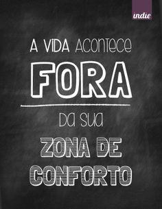 A vida acontece fora da sua zona de conforto #PensamentoIndie #frase #Chalkboard #blackboard #quadronegro
