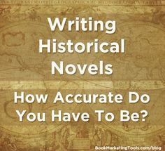 Writing Historical Novels – How Accurate Do You Have To Be? | Book Marketing…