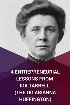 Most people today don't know who Ida Tarbell was. You may have come across her name in a journalism or politics class but, for someone who accomplished a lot despite the limits on women at the time, it's surprising she isn't remembered more.  A lot of Ida's approaches and choices reveal her industrious approach to her life and work. Here are 4 Entrepreneurial Lessons from Ida Tarbell...www.eazl.co