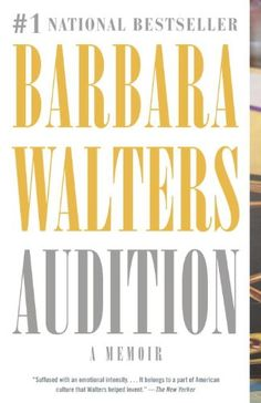 Audition by Barbara Walters http://smile.amazon.com/dp/B0015DRO0K/ref=cm_sw_r_pi_dp_C0xHvb1X654ND