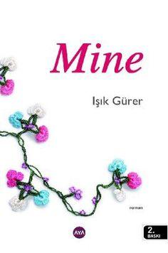 mine - isik gurer - aya  http://www.idefix.com/kitap/mine-isik-gurer/tanim.asp