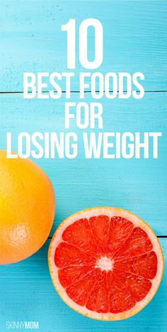 Eat up! These 10 foods are great for weight loss.
