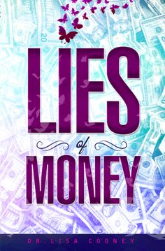 Lies of Money By Dr. Lisa Cooney You can have the living you desire. You can create the money, cash, currencies, investments, and vacations you like. Access Bars, Access Consciousness, Ebooks Online, Free Ebooks, Books To Read Online, Read Books, How To Get Rich, Relationships Love, Live For Yourself