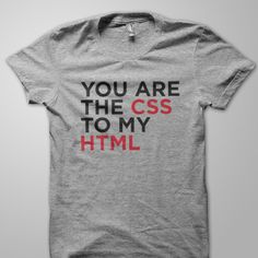 You are the CSS to my HTML #Programming #CSS #HTML