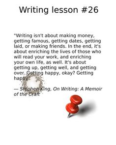 Writing Lesson by Stephen King Writing Lessons, Writing Tips, Get Happy, You Working, Get Well, Coffee Break, Get Over It, Memoirs, Dates