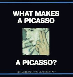 What Makes a Picasso a Picasso?: Richard Muhlberger: 9780670857418: Amazon.com: Books