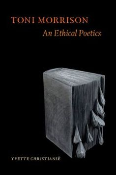 Toni Morrison : an ethical poetics / Yvette Christiansë - New York : Fordham University Press, 2013