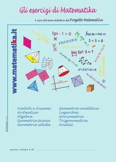 Gli esercizi di Matematika  versione 1.0  Raccolta di migliaia di esercizi per le scuole medie superiori