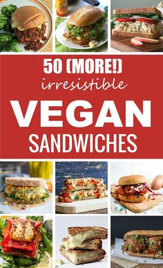 From grinders to paninis to classic clubs, if you're looking for plant-based deliciousness between two slices of bread, we've got you covered with these 50 irresistible vegan sandwiches!
