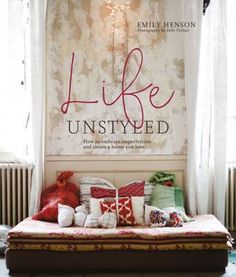 LIFE UNSTYLED BY EMILY HENSON – Abigail Ahern Blog