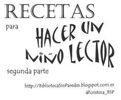 Biblioteca Sin Paredes: Recetas para hacer un niño lector. Segunda parte