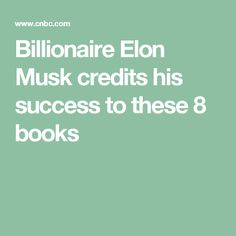 Billionaire Elon Musk credits his success to these 8 books
