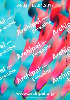 Festival Archipel 2017 | WePlayDesign | Visual identity for the Festival Archipel, Geneva (2017) #weplaydesign #festivalarchipel #visualidentity #geneva #graphicdesign #contemporarymusic #festival #poster #communication #swissdesignstudio #swissdesign #sophierubin #cedricrossel